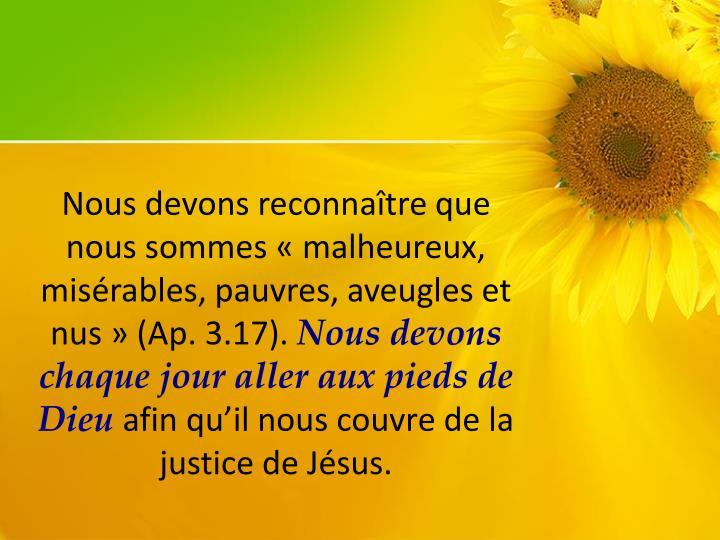 Nous devons reconnaître que nous sommes «malheureux, misérables, pauvres, aveugles et nus» (