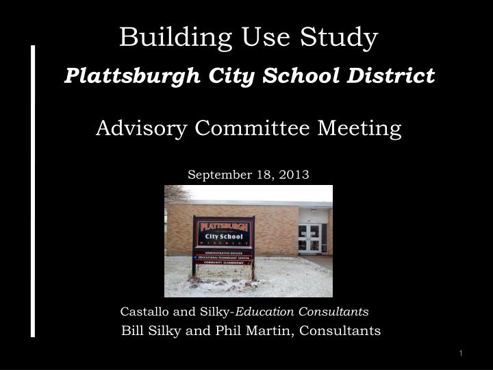 Building use study plattsburgh city school district advisory committee meeting september 18 2013