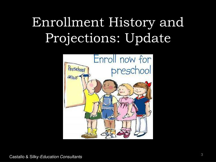 Enrollment history and projections update
