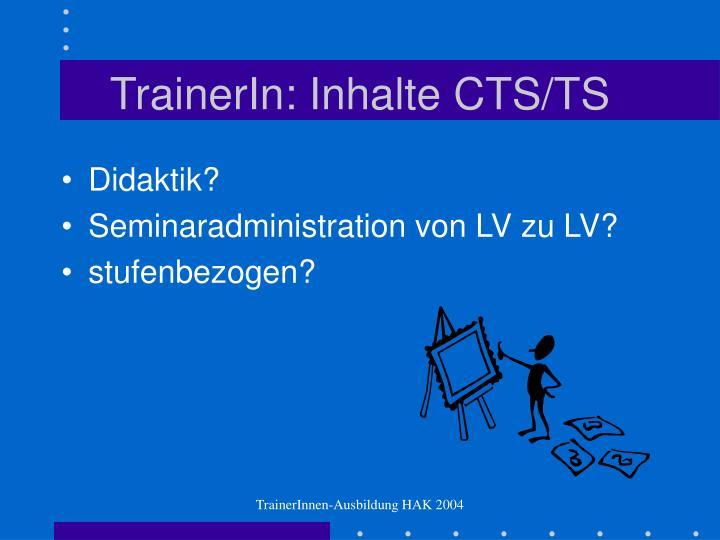 TrainerIn: Inhalte CTS/TS
