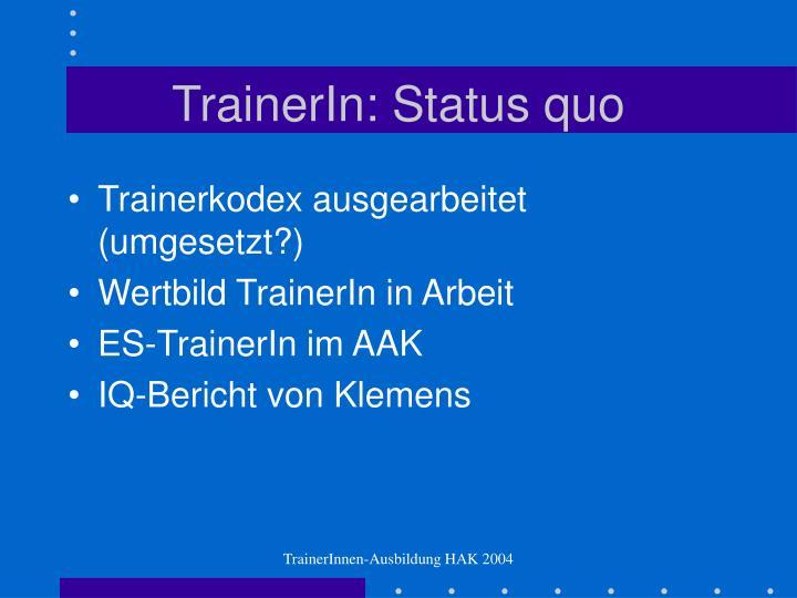 TrainerIn: Status quo