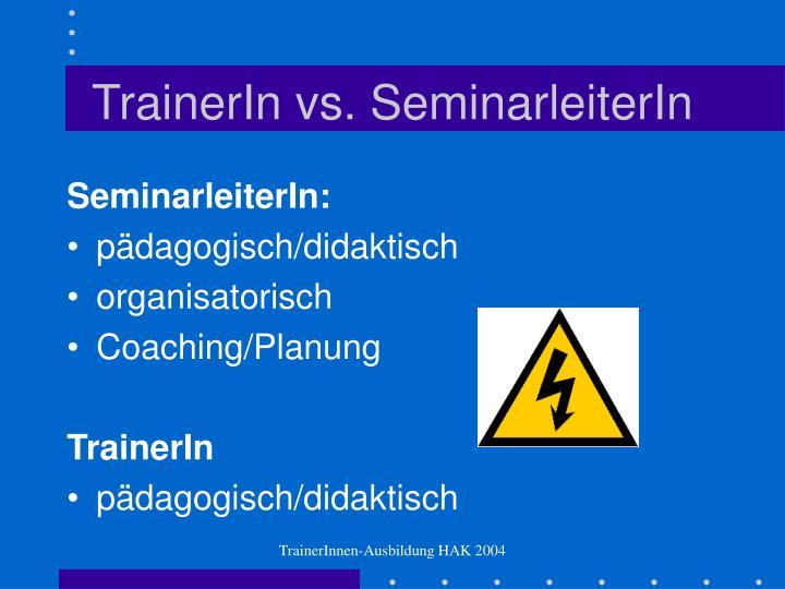 TrainerIn vs. SeminarleiterIn