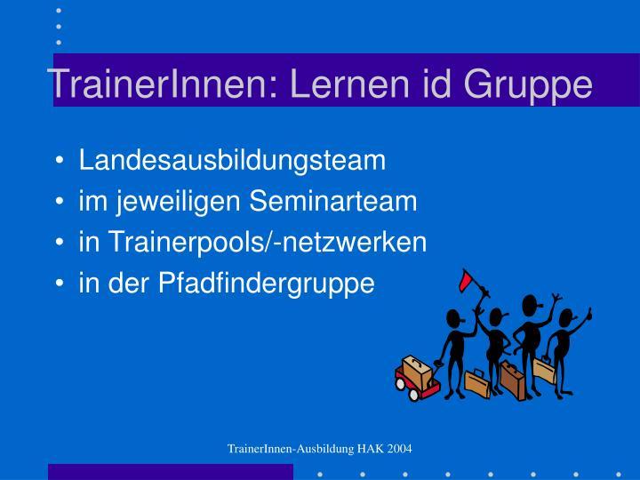 TrainerInnen: Lernen id Gruppe