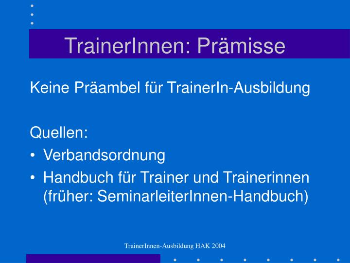TrainerInnen: Prämisse