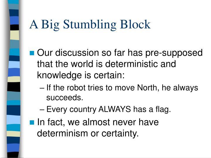 A Big Stumbling Block