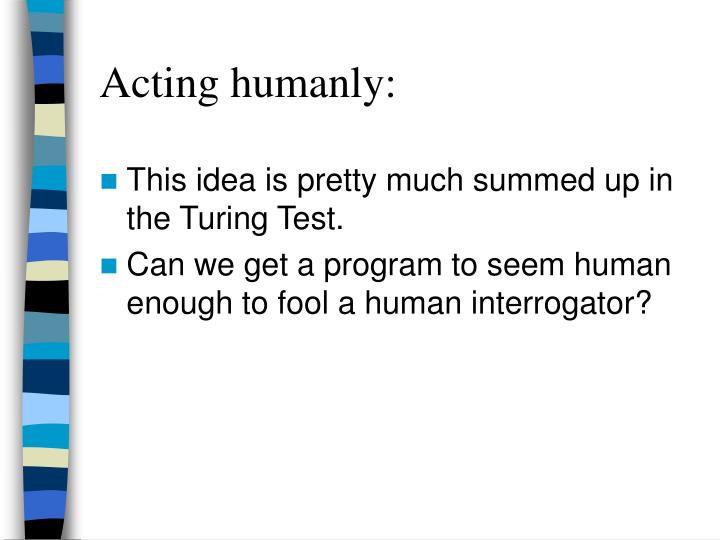 Acting humanly: