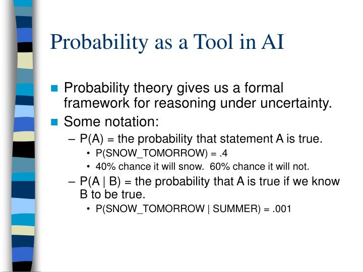 Probability as a Tool in AI
