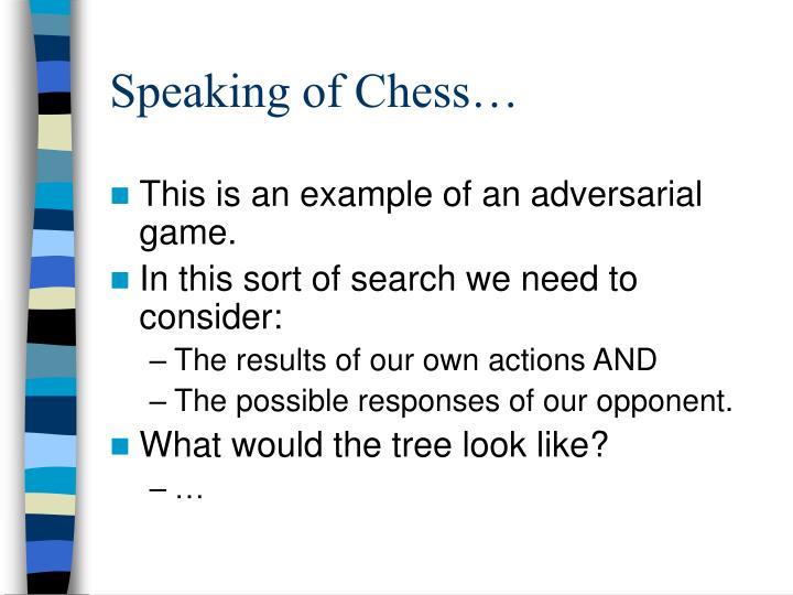 Speaking of Chess…
