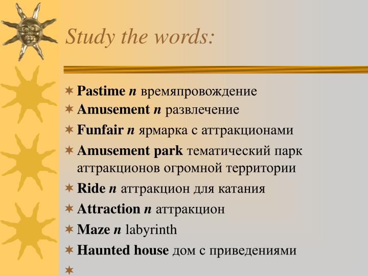 Study the words: