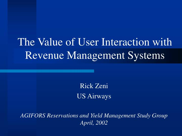 The value of user interaction with revenue management systems