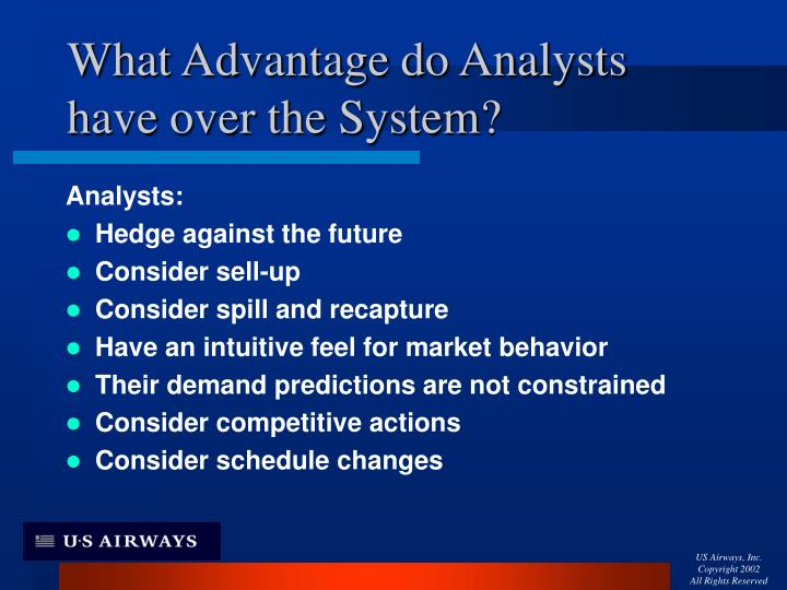 What Advantage do Analysts have over the System?