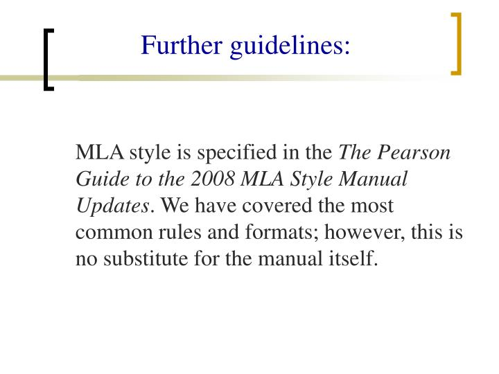 Further guidelines: