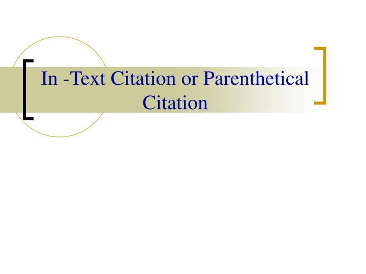 In -Text Citation or Parenthetical Citation