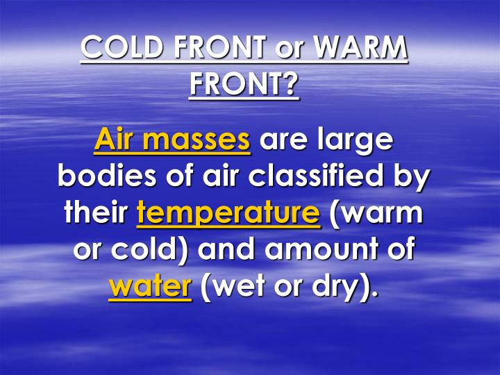 COLD FRONT or WARM FRONT?