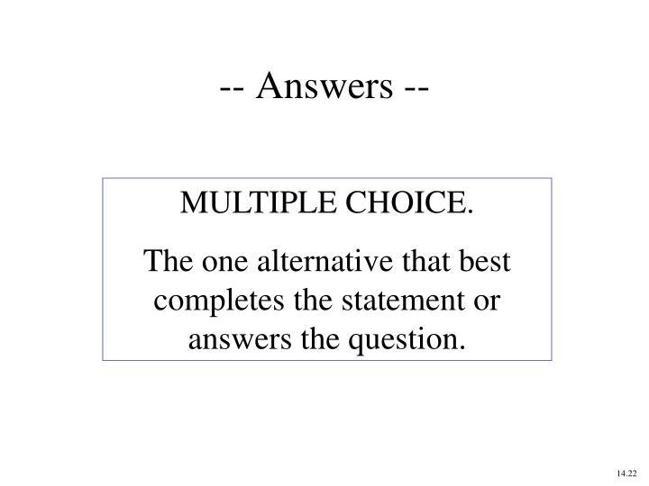 -- Answers --