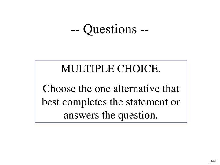 -- Questions --