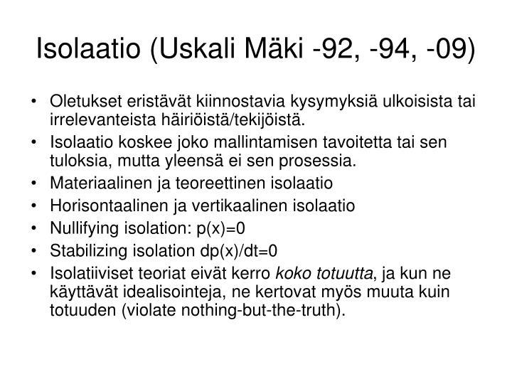 Isolaatio (Uskali Mäki -92, -94, -09)