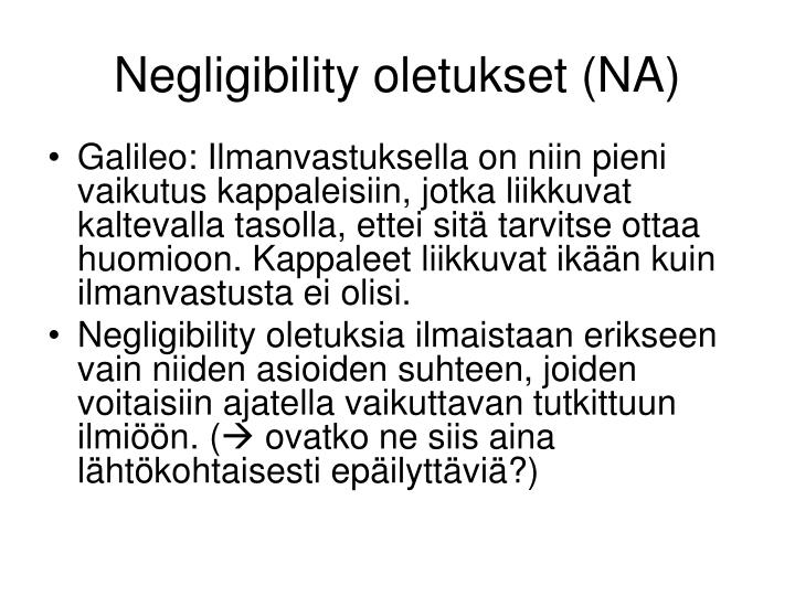 Negligibility oletukset (NA)