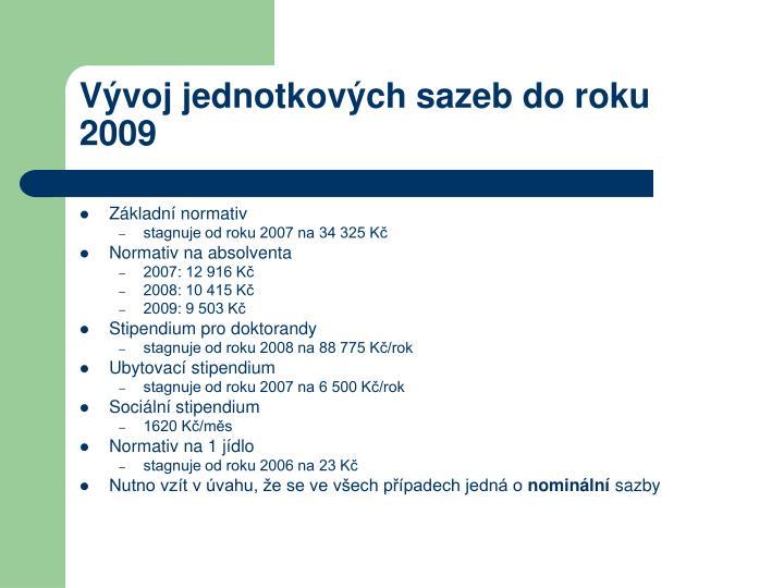 Vývoj jednotkových sazeb do roku 2009