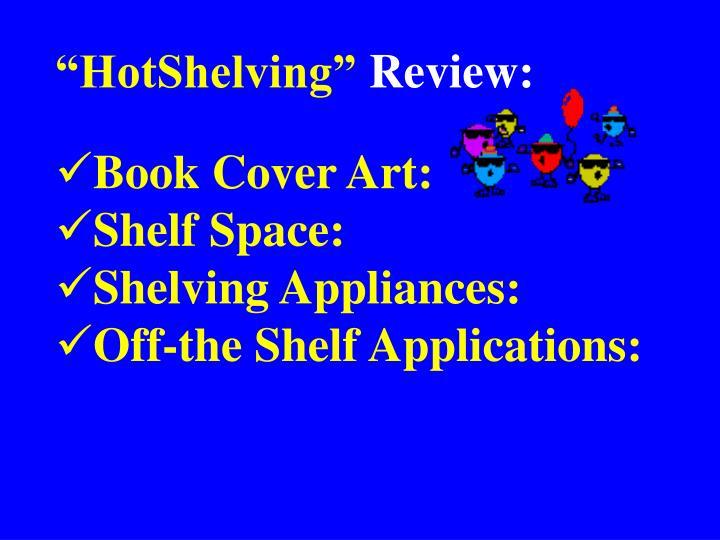 """""""HotShelving"""""""