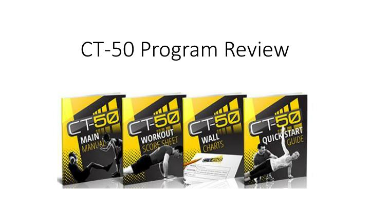Ct 50 program review