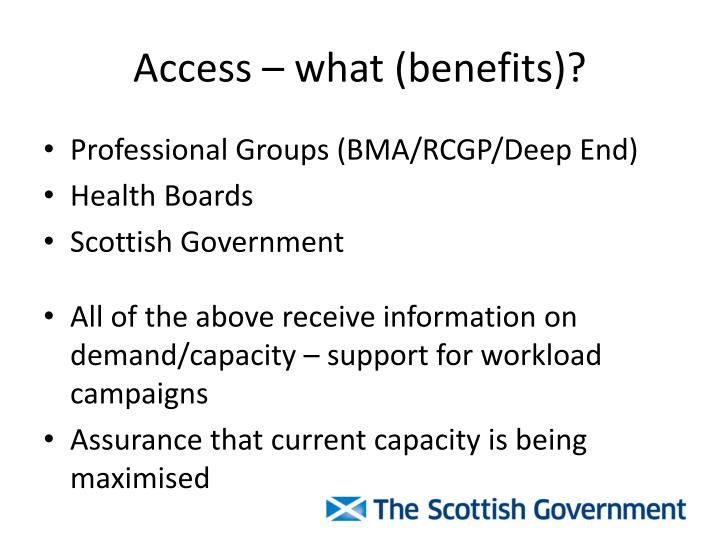 Access – what (benefits)?