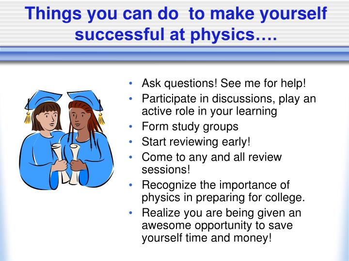 Things you can do  to make yourself successful at physics….