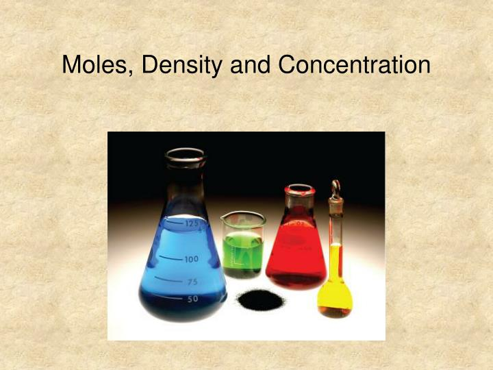 Moles, Density and Concentration