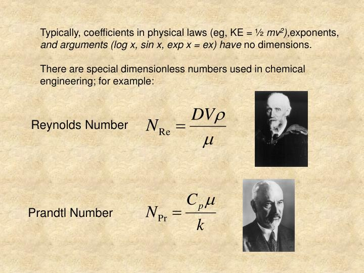 Typically, coefficients in physical laws (eg, KE = ½