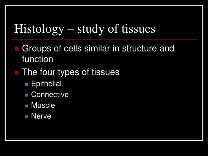 Histology study of tissues