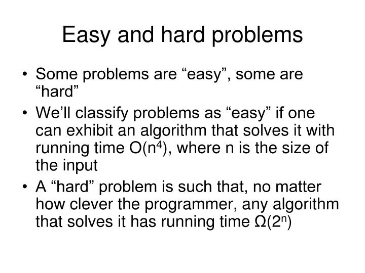 Easy and hard problems