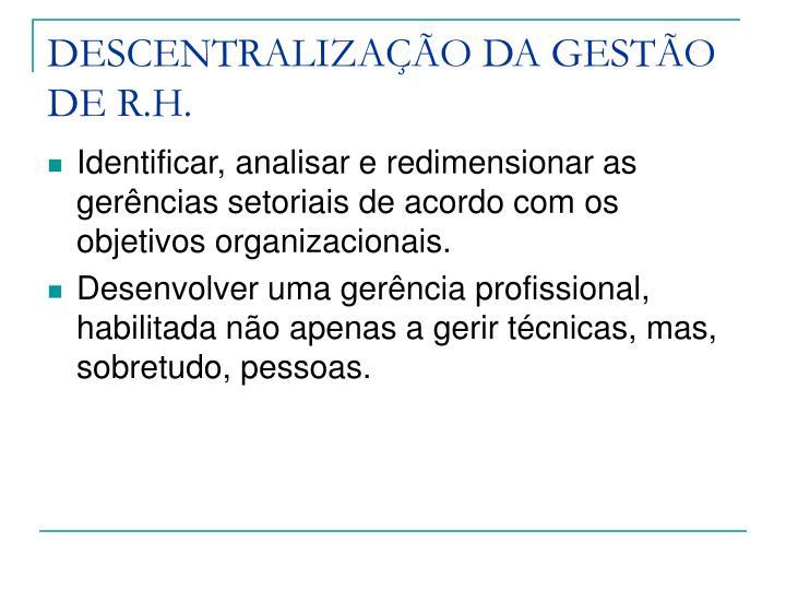 DESCENTRALIZAÇÃO DA GESTÃO DE R.H.