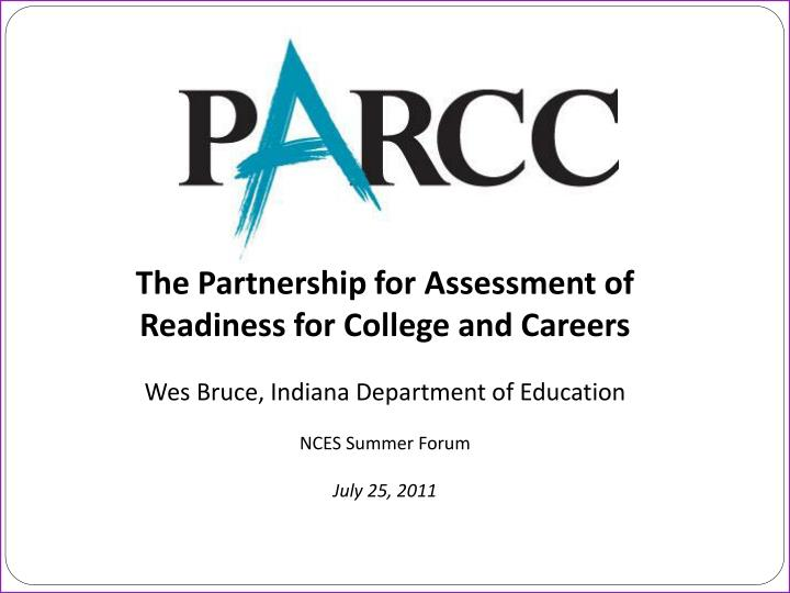 The Partnership for Assessment of Readiness for College and Careers