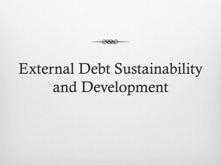 External debt sustainability and development