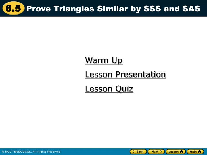 Prove Triangles Similar by SSS and SAS