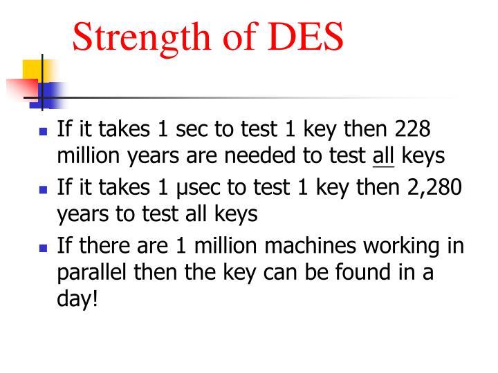 Strength of DES