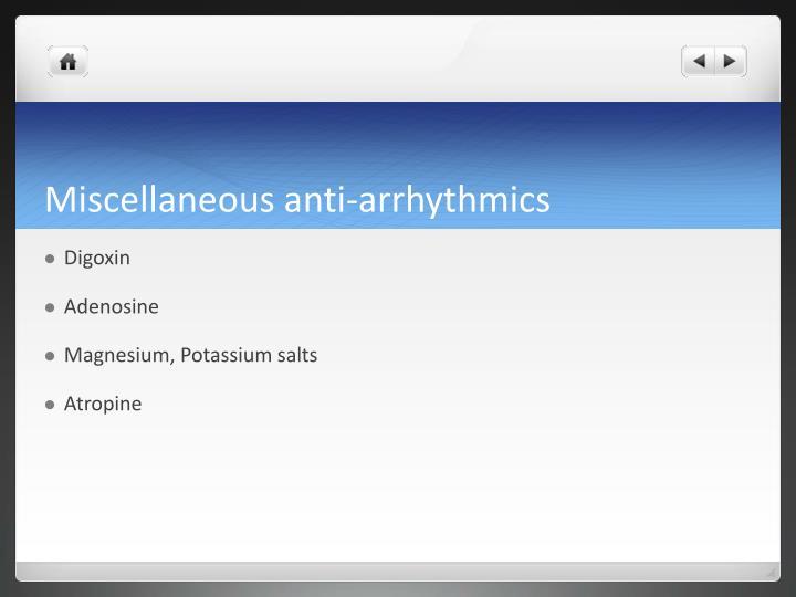 Miscellaneous anti-arrhythmics