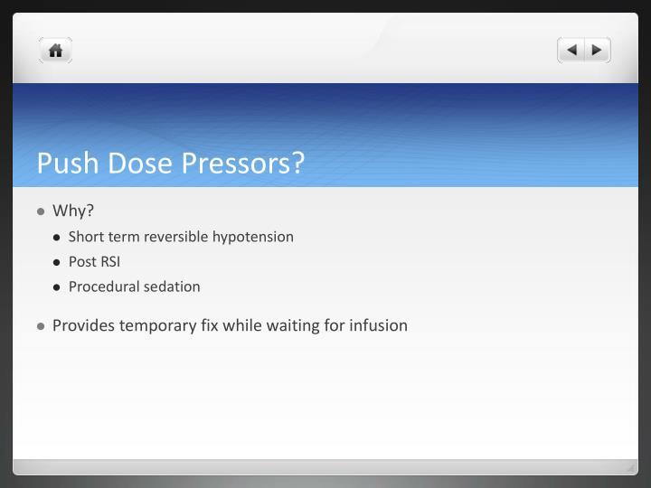 Push Dose Pressors?