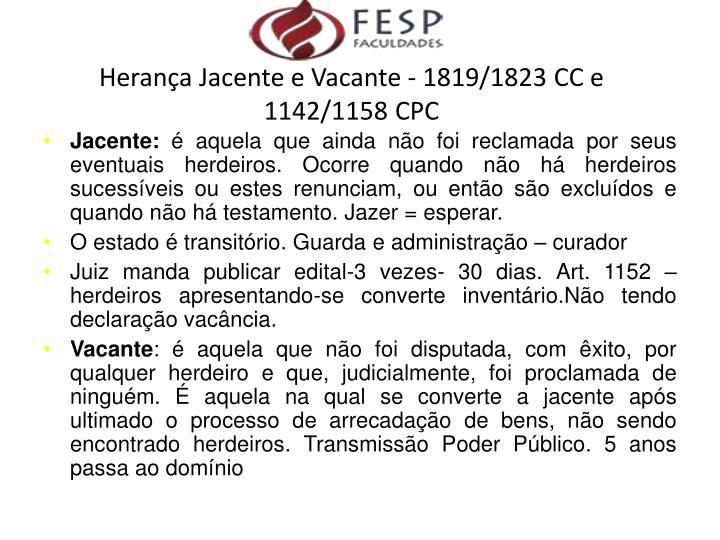 Herança Jacente e Vacante - 1819/1823 CC e 1142/1158 CPC