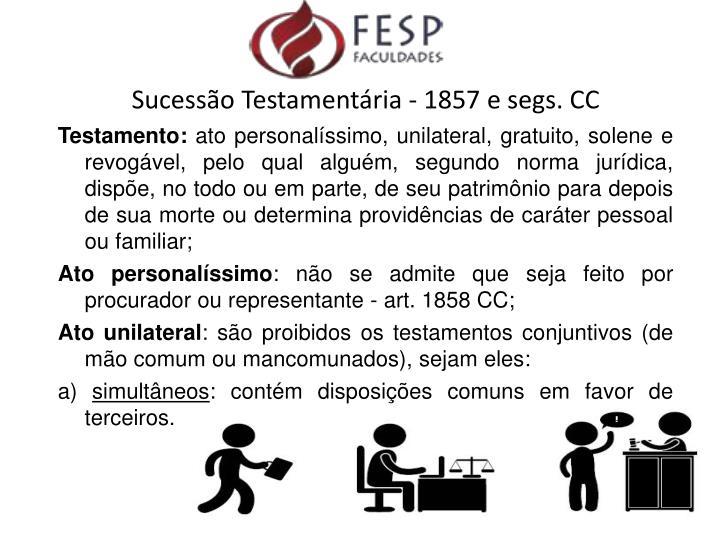 Sucessão Testamentária - 1857 e segs. CC