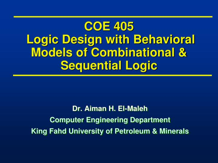 coe 405 logic design with behavioral models of combinational sequential logic