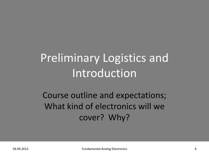 Preliminary Logistics and Introduction