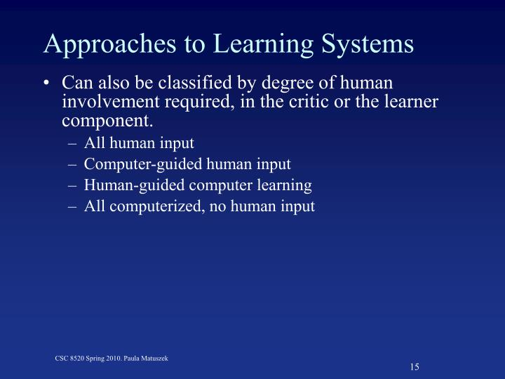 Approaches to Learning Systems