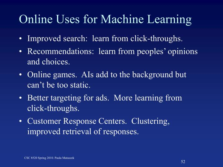 Online Uses for Machine Learning