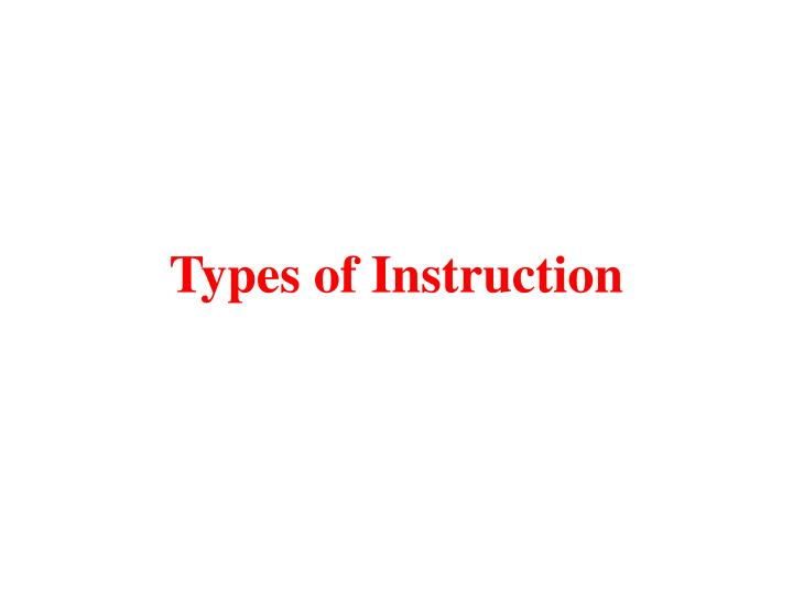 Types of instruction