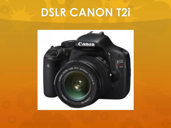 DSLR CANON T2i
