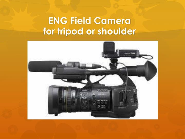 Eng field camera for tripod or shoulder