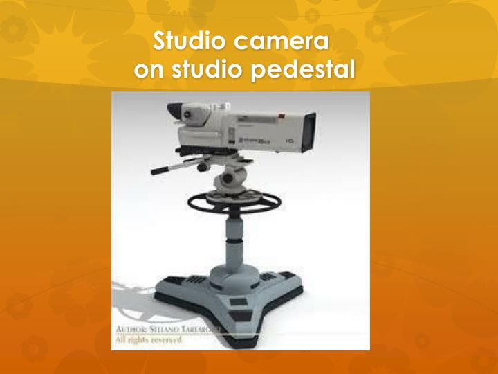 Studio camera on studio pedestal