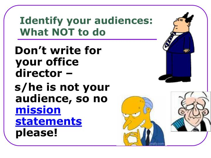Identify your audiences: