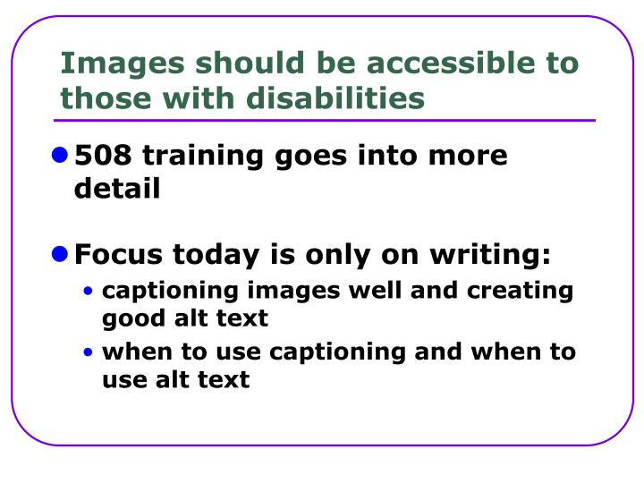 Images should be accessible to those with disabilities